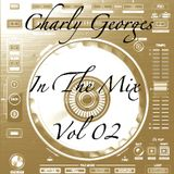 Charly Georges In The Mix Vol. 02