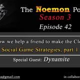 The Noemon Podcast - ep.42 (Seas. 03) (Guest Dynamite) -How we help a friend to make the Close