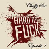 Chuffy Six - Hard as Fuck - Episode 1