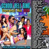 DJ KENNY SCHOOL BELL RING DANCEHALL MIX JUNE 2018