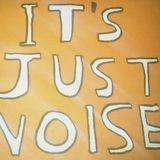 It's just noise!