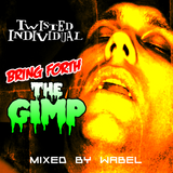 Twisted Individual - Bring Forth The Gimp