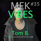MFK VIBES #35 - Tom B.