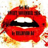 Set Mix SWEET NOVEMBER by HELDINHO DJ 2016