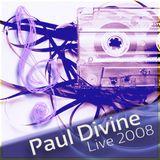 Paul Divine -  Live 2008