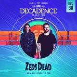 Zeds Dead @ Decadence NYE (12.30.2018)