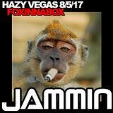 Jammin - HazyVegas Live 8/5/17
