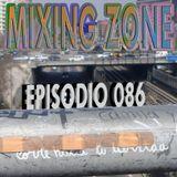 MIXING ZONE EPISODIO 086