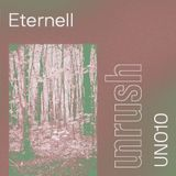 010 - Unrushed by Eternell