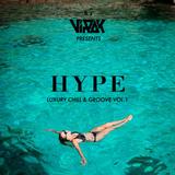 HYPE LUXURY BOAT : Chill & Groove Vol.1 by DJ VIRAK