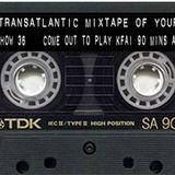 The Transatlantic Mixtape of Your Mind Series 4 Show 36