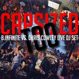 CAPSIZED, TOO-B.INFINITE VS. CHRIS COWLEY LIVE SET