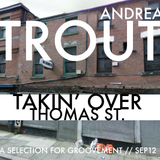 ANDREA TROUT: TAKIN' OVER THOMAS ST // 9SEP12