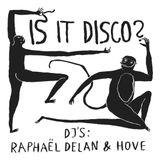 Raphaël Delan & HOVE | Is It Disco?