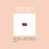 Astro Disco Jazz - Vol. 1