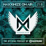 Blasterjaxx present Maxximize On Air #219