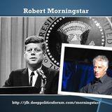Robert Morningstar - Unraveling The  JFK Assassination