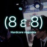 Hardcore nagomix(8ε8) vol.4 NZM Live mix