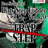 Dirty Step Fodder Volume 20 TRAPSTEP