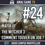 AMAL'GAME TV #24 - MAFIA III, BLOOD AND WINE ET COMMENT TROUVER UN JOB ?