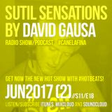 Sutil Sensations Radio/Podcast - June 15th 2017 - New hot show with tons of #HotBeats & #CanelaFina!