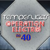 TemperLights presents Operation Electro #040
