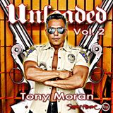 UNLOADED Vol. 2 - Time To Take Out The Big Guns - Tony Moran