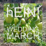 """hEIN!´s """"Wedding March"""""""