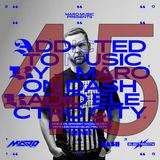 Addicted To Music with Maro Music on Dash Radio Electro City, Fridays 4PM PST, 1AM CET (07.06.2019)