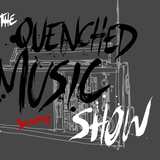 The Quenched Music Show Episode 1