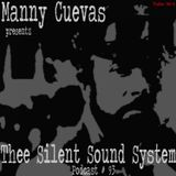 Manny Cuevas Aka DJ M-TRAXXX Presentz Thee Silent Sound System Podcast #93 - July 15th 2017'