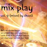 Mix Play Vol. 9 (Mixed By DKool)