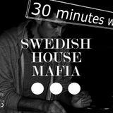 30 minutes with... SWEDISH HOUSE MAFIA! (by Milano Hard Sound)
