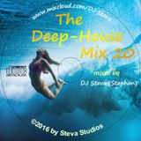 The 20th Deep - House - Mix +++ mixed by DJ Steva - 120 BpM for the best Weekend - Relaxing