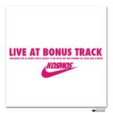 KOSMOS LIVE @ BONUS TRACK (APOLO)