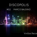 DISCOPOLIS by VinGas Rec - Ep. 02 -  MARCO BALDINO