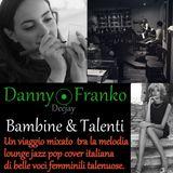 Bambine talentuose mix by Danny Franko Deejay 21 maggio019
