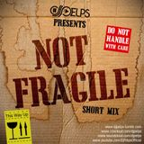 NOT FRAGILE - DJPELPS