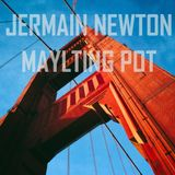 Maylting Pot - Jermain Newton