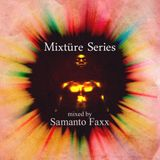 Mixtüre Series 10 mixed by Samanto Faxx