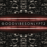 Good Vibes Only Mix, Pt. 2