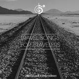 Travel Songs for Travelers