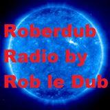 Roberdub Radio - Reggae Sounds & Dub Wise by Rob le Dub