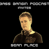 BBP Session 19 - Bass Bangin Podcast invites Sean Place