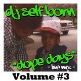 "DOPE DAYS ""LIVE MIX"" Volume #3"
