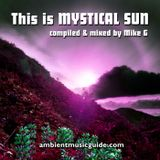 This is Mystical Sun - compiled & mixed by Mike G