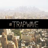 #Trapwave June