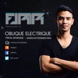 FIRR Pres. Oblique Electrique Final Episode - 3hrs Extended Mix
