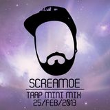 Screamoe - Trap Mini Mix 02252013