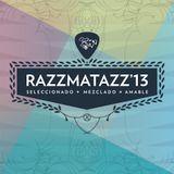 RAZZMATAZZ '13 by Amable